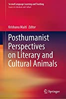 Posthumanist Perspectives on Literary and Cultural Animals (Second Language Learning and Teaching)