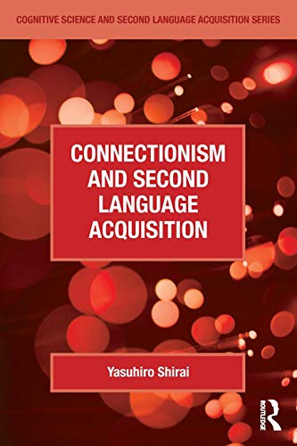 Connectionism and Second Language Acquisition (Cognitive Science and Second Language Acquisition Series)