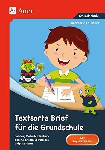 Textsorte Brief für die Grundschule: Einladung, Postkarte, E-Mail & Co. planen, schreiben, überarbeiten und präsentieren (2. bis 4. Klasse) (Textsortentraining Grundschule)