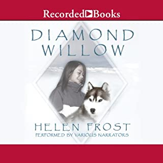 Diamond Willow                   Written by:                                                                                                                                 Helen Frost                               Narrated by:                                                                                                                                 Jennifer Ikeda,                                                                                        Alyssa Bresnahan,                                                                                        Andrea Gallo,                   and others                 Length: 2 hrs and 2 mins     Not rated yet     Overall 0.0