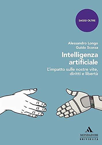 Intelligenza artificiale. L'impatto sulle nostre vite, diritti e libertà