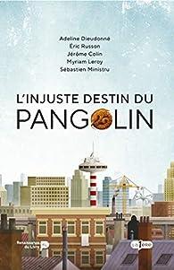 L'injuste destin du Pangolin par Jérôme Colin
