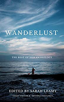 The Best of Wanderlust 2019 (Anthology Book 1) by [Sarah Leamy, M. Brianna Stallings]