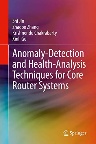 Anomaly-Detection and Health-Analysis Techniques for Core Router Systems