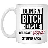 N\A Keramikbecher als Hündin helfen Mir, Ihr dummes Gesicht zu tolerieren Zitat Geschenke Becher...