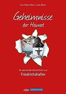 Friedrichshafen; Geheimnisse der Heimat: 50 spannende Geschi