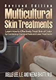 Multicultural Skin Treatments: Learn How to Effectively Treat Skin of Color by Combining Chemical Peel and Laser Treatments