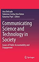 Communicating Science and Technology in Society: Issues of Public Accountability and Engagement