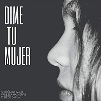 Dime Tu Mujer (feat. Vanessa Machorro & Diego García)