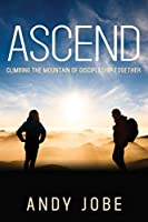 Ascend: Climbing the Mountain of Discipleship Together