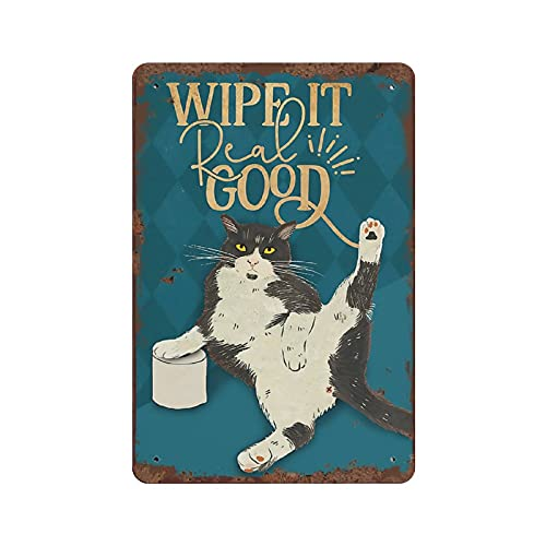 Wipe It Real Good Cat Vintage Tin Sign Cat Lover Gift Restroom Paper Decor Funny Bathroom Decor Toilet Decor Restroom Decor For Home Office Cafe Bar Club Pub Wall Decor Housewarming Gift 12x8 Inch