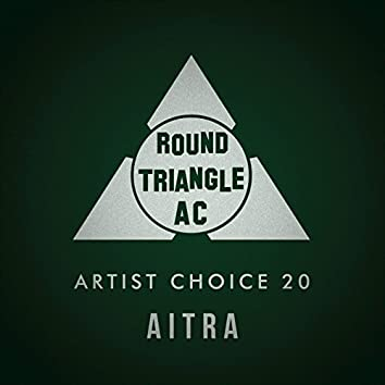 Artist Choice 20 (Compiled and Mixed by Aitra)