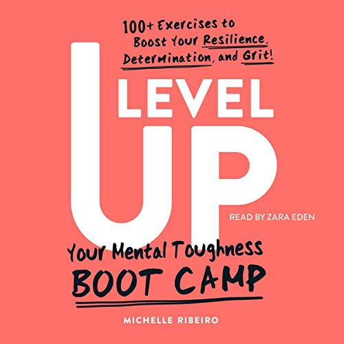 Listen Level Up: Your Mental Toughness Boot Camp audio book