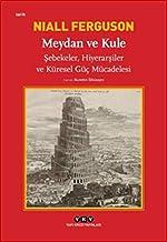 Meydan ve Kule: Şebekeler, Hiyerarşiler ve Küresel Güç Mücadelesi