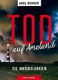 Tod auf Ameland: DE MISBRUIKER (Mordwestfriesische Inselkrimis 1)