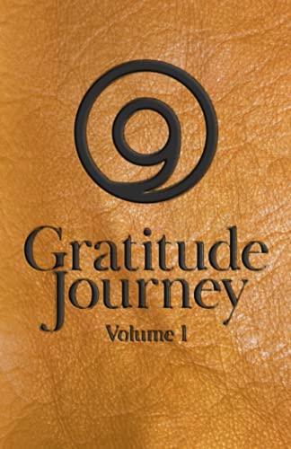 Gratitude Journey: Volume 1