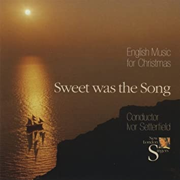 Sweet Was the Song - English Music for Christmas