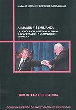A IMAGEN Y SEMEJANZA: 87 (Biblioteca de Historia)