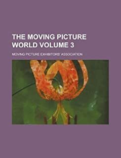 The Moving Picture World Volume 3