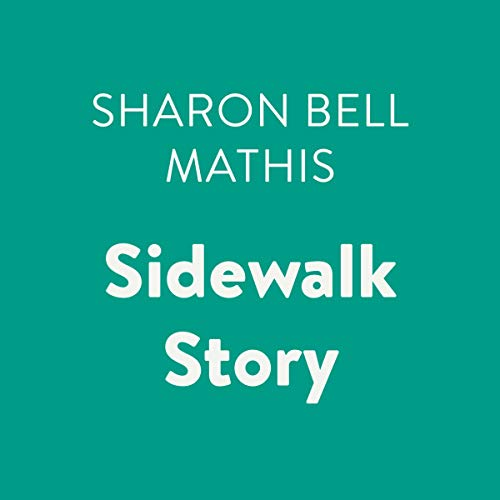 Sidewalk Story                   By:                                                                                                                                 Sharon Bell Mathis                               Narrated by:                                                                                                                                 Allyson Johnson                      Length: 1 hr and 10 mins     1 rating     Overall 5.0