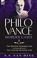 The Philo Vance Murder Cases: 1-The Benson Murder Case & the 'canary' Murder Case