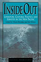 Inside Out: Literature, Cultural Politics, and Identity in the New Pacific (Pacific Formation , No 119)