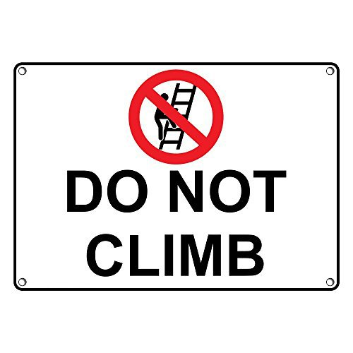 OFFicial Weatherproof Plastic Do Not Climb Sign Sym with and Trust English Text