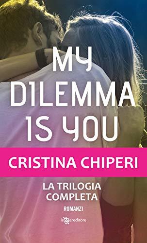 My dilemma is you. La trilogia completa