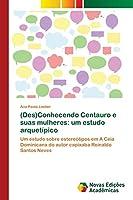 (Des)Conhecendo Centauro e suas mulheres: um estudo arquetípico