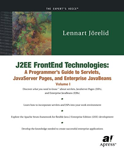 J2EE FrontEnd Technologies: A Programmer's Guide to Servlets, JavaServer Pages, and Enterprise JavaBeans (English Edition)
