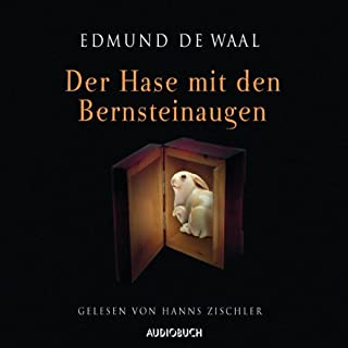 Der Hase mit den Bernsteinaugen                   By:                                                                                                                                 Edmund de Waal                               Narrated by:                                                                                                                                 Hanns Zischler                      Length: 7 hrs and 7 mins     Not rated yet     Overall 0.0