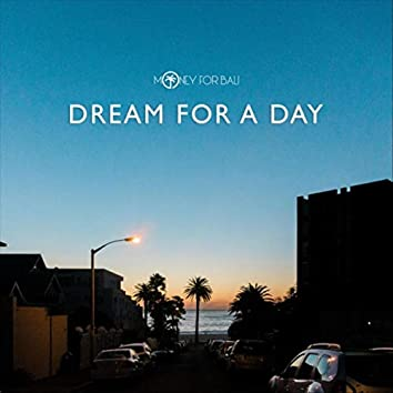 Dream for a Day