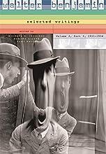 Walter Benjamin: Selected Writings, Volume 2, Part 2, 1931-1934