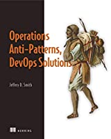 Operations Anti-Patterns, DevOps Solutions Front Cover