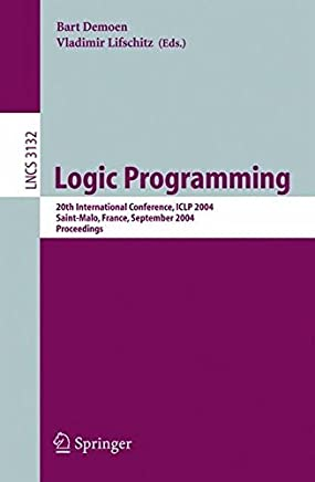 Logic Programming: 20th International Conference, ICLP 2004, Saint-Malo, France, September 6-10, 2004, Proceedings (Lecture Notes in Computer Science) by Vladimir Lifschitz (2008-06-13)