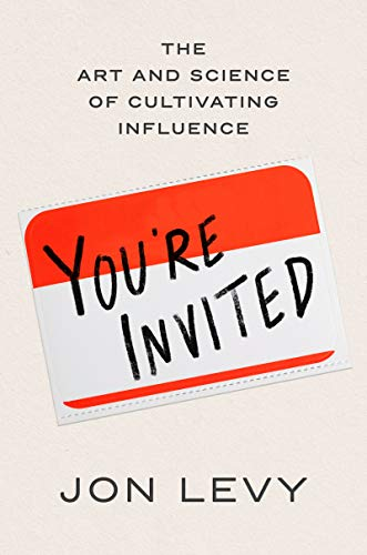 Real Estate Investing Books! - You're Invited: The Art and Science of Cultivating Influence