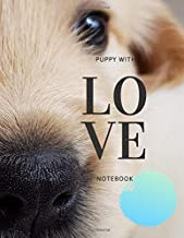 Puppy with LOVE: Notebook For Kids (Sketching Blank Scheets) (8.5x11 Inches Large)