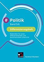 #Politik - Nordrhein-Westfalen 5/6 Differenzierungsheft: Materialien fuer einen differenzierenden und sprachsensiblen Unterricht