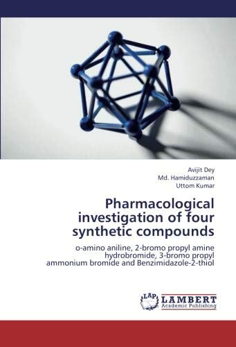 Pharmacological investigation of four synthetic compounds: o-amino aniline, 2-bromo propyl amine hydrobromide, 3-bromo propyl ammonium bromide and Benzimidazole-2-thiol