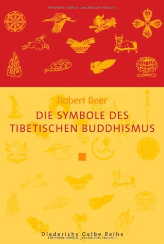 Die Symbole des tibetischen Buddhismus (Diederichs Gelbe Reihe)
