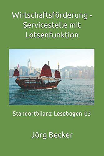 Wirtschaftsförderung - Servicestelle mit Lotsenfunktion: Standortbilanz Lesebogen 03