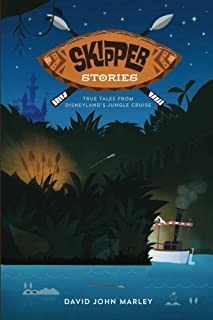Skipper Stories: True Tales from Disneyland's Jungle Cruise