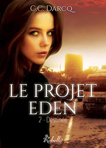 Le projet Eden: 2 - Destinée
