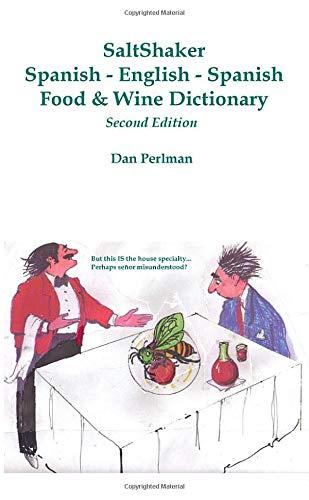 SaltShaker Spanish-English-Spanish Food & Wine Dictionary - Second Edition