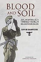 Blood and Soil: The Memoir of a Third Reich Brandenburger