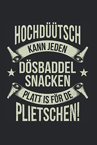 Kalender 2021 Hochdüütsch kann jeden Dööskopp snacken Platt is för de Plietschen.: Jahreskalender 2021 Für Norddeutsche als Geschenk-idee für ... / Terminkalender als lustiges mitbringsel