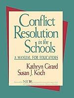 Conflict Resolution Schools Manual (Jossey Bass Education Series)