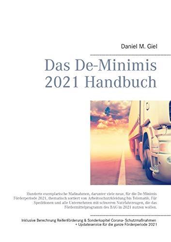 Das De-Minimis 2021 Handbuch: Hunderte, aktuelle exemplarische Maßnahmen für die De-Minimis Förderperiode 2021, thematisch sortiert von Arbeitsschutzkleidung bis Telematik.