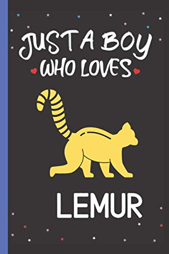 Just A Boy Who Loves Lemur: Cute Lemur Notebook Journal, Black Lined Notebook Journal For Writing Notes, Lemur Lovers Notebook Journal Gift For Girls, ... Gift Idea For Birthday, Christmas Volume - 4