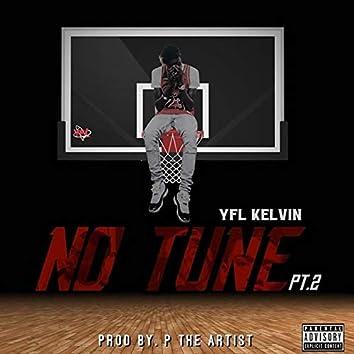No Tune Pt. 2